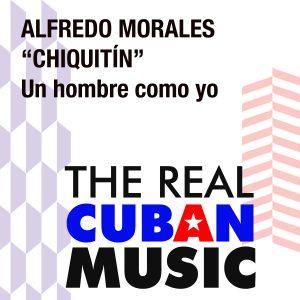 CDM-148 Alfredo Morales Chiquitin Un hombre como yo