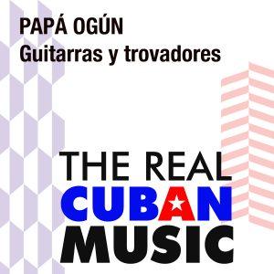 CDS-017 Papa Ogun Guitarras y Trovadores