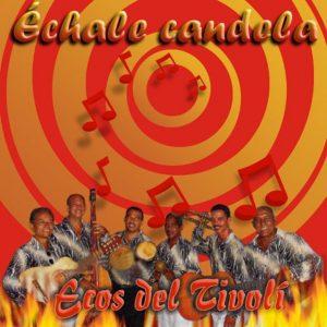 CDS-051 ECOS DE TIVOLI echale candela
