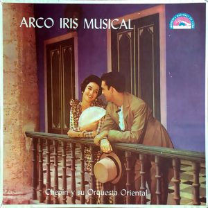 INC-1008 Chepin y su Orquesta Oriental Arcoiris Musical