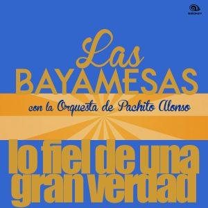 LD-0225-1 LAS BAYAMESAS lo fiel de una gran verdad