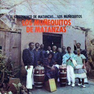 LD-0420 LOS MUÑEQUITOS DE MATANZAS El guaguancó de Matanzas