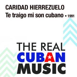 LD-0506_CARIDAD_HIERREZUELO_TE_TRAIGO_MI_SON_CUBANO