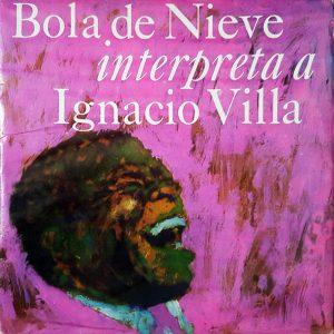 LD-3214 BOLA DE NIEVE interpreta a Ignacio Villa