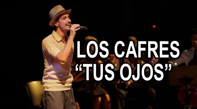 """Los Cafres – """"Tus Ojos"""". #TrackDelDía"""