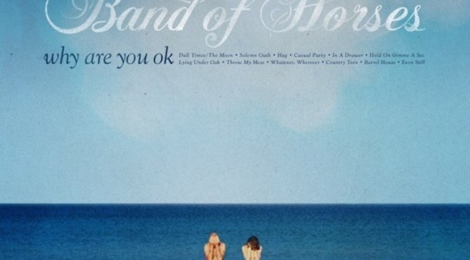 Band-of-Horses-Why-are-you-ok-730×480