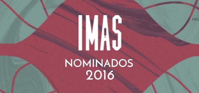 #EnLaMira Y los nominados a los IMAS 2016 son…