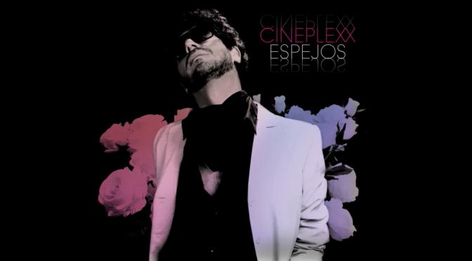 #NuevosRuidos: Cineplexx nos platica sobre su reciente disco 'Espejos'