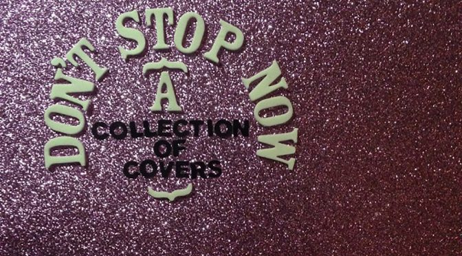 #Covers&Collabs: Don't Stop Now – Anti Trump