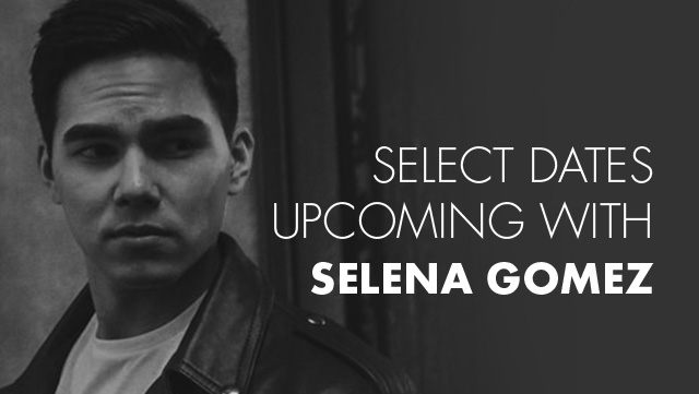 Select dates upcoming with Selena Gomez