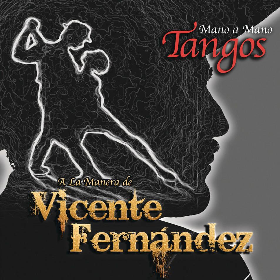Mano-A-Mano-Tangos-A-La-Manera-de-Vicente-Fernández