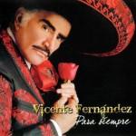 Vicente-Fern†ndez-Para-siempre
