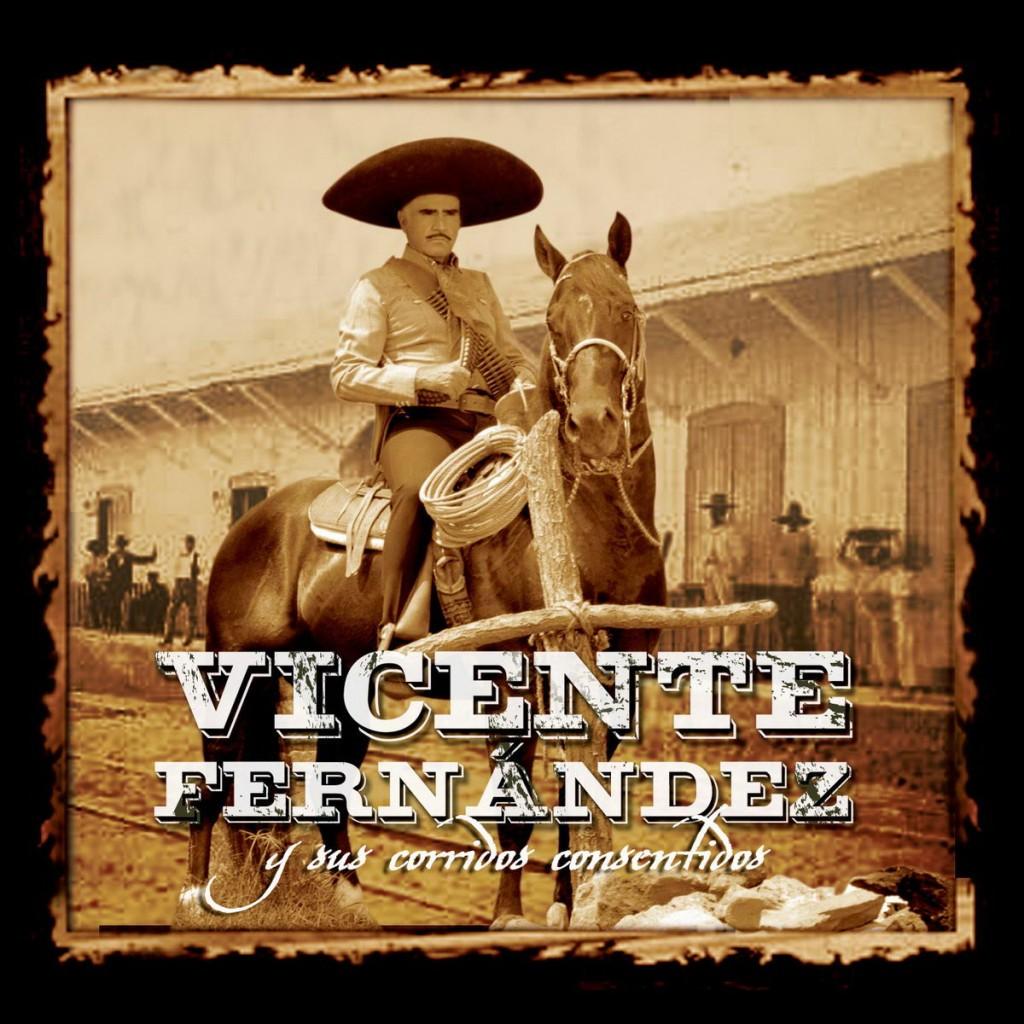 Vicente-Fern†ndez-Y-sus-Corridos-Consentidos