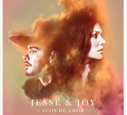 JESSE &  JOY VUELVEN AL PANORAMA MUSICAL