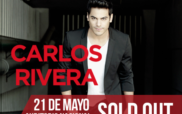 Carlos Rivera   SOLD OUT  Auditorio Nacional