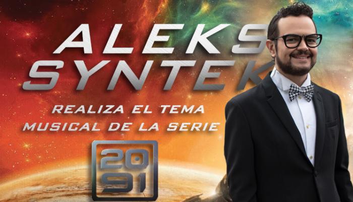 "ALEKS SYNTEK  Realiza el tema musical de la serie ""2091"""