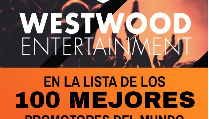 ¡WESTWOOD ENTERTAINMENT  En la lista de los 100 mejores promotores del mundo.