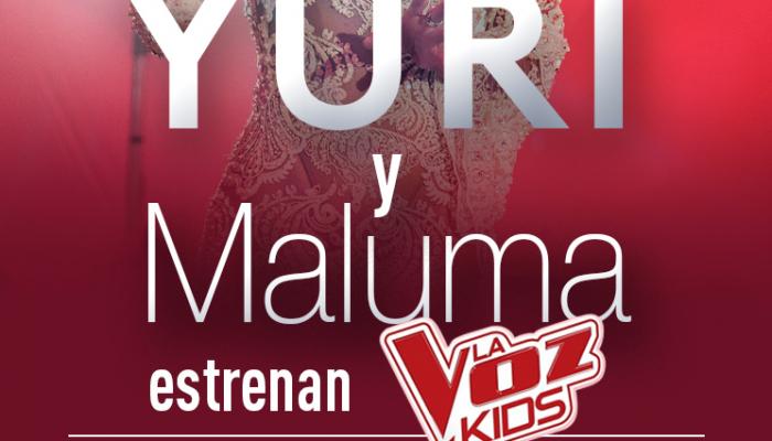 Yuri y Maluma estrenan  La Voz Kids
