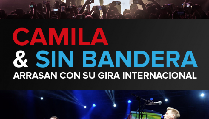 CAMILA Y SIN BANDERA  Arrasan con su gira internacional