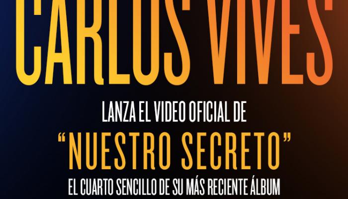 """CARLOS VIVES LANZA EL VIDEO OFICIAL DE """"NUESTRO SECRETO"""""""