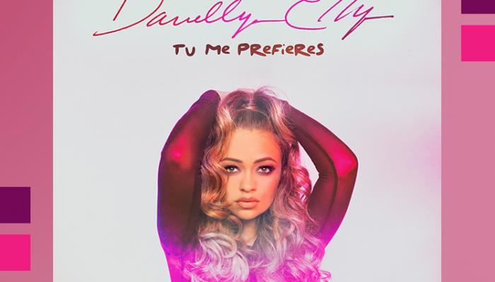 """Danelly Elly debuta como solista con """"Tú Me Prefieres"""""""
