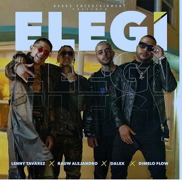"""RAUW ALEJANDRO, DALEX, LENNY TAVÁREZ y DÍMELO FLOW estrenan su sencillo y video """"ELEGÍ"""""""