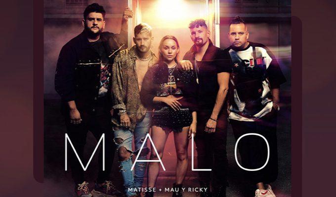 "Matisse lanza ""Malo"" con Mau & Ricky"