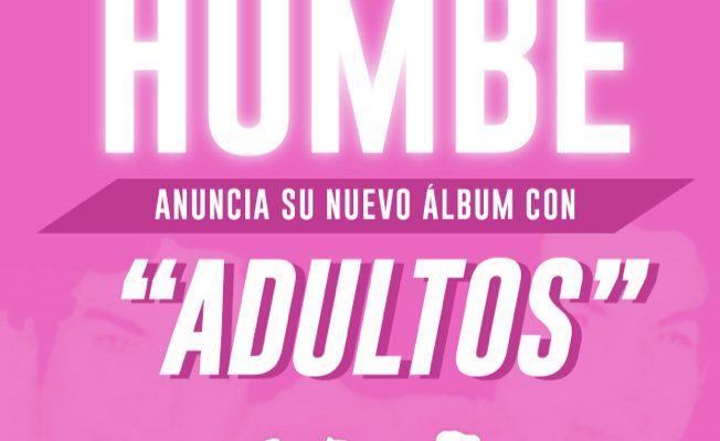 """Humbe lanza """"Adultos"""" un adelanto de su nuevo álbum"""