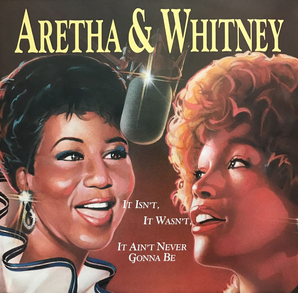Aretha Franklin & Whitney Houston - It Isn't, It Wasn't, It Ain't Never Gonna Be U.S. 7-inch vinyl single front cover