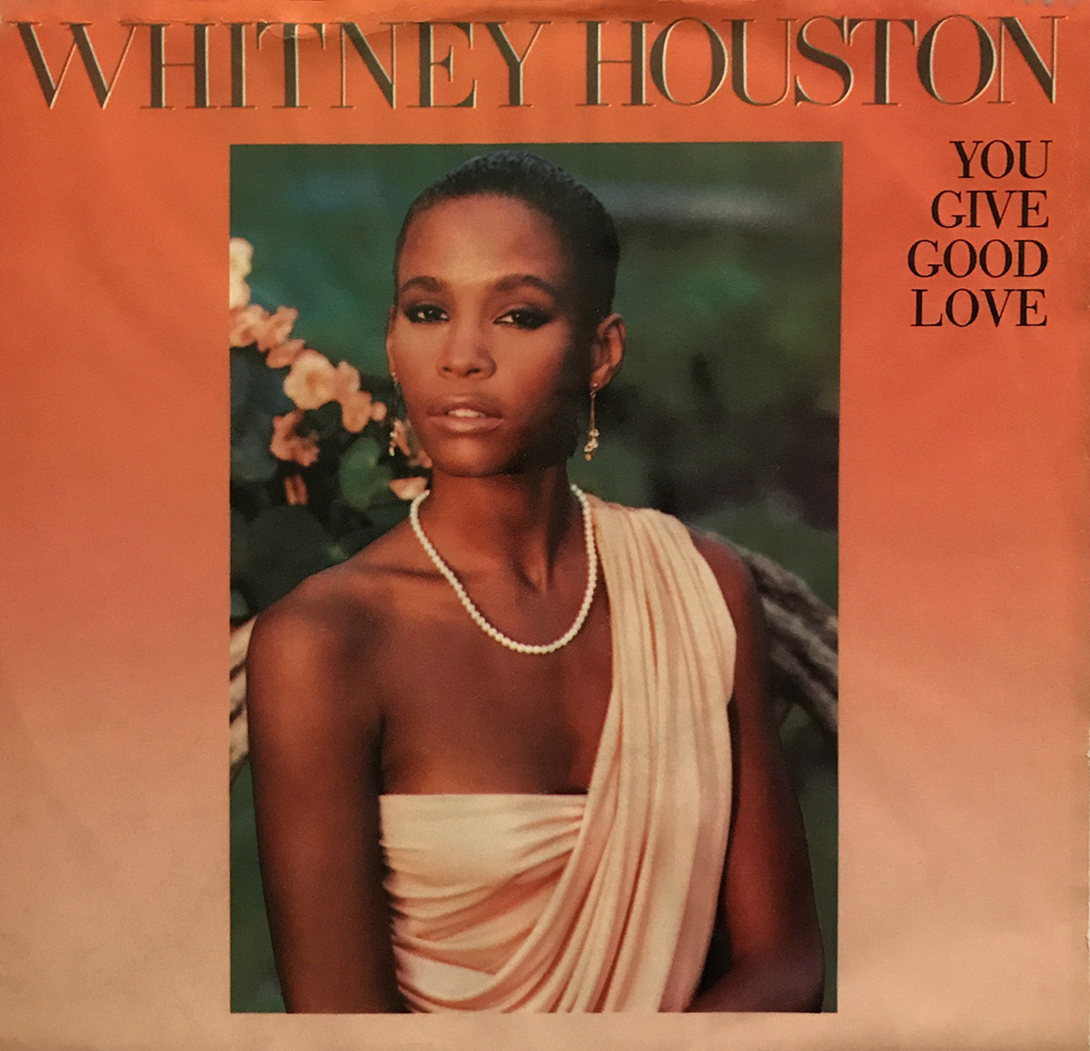 Whitney Houston - You Give Good Love U.S. 7-inch vinyl single front cover