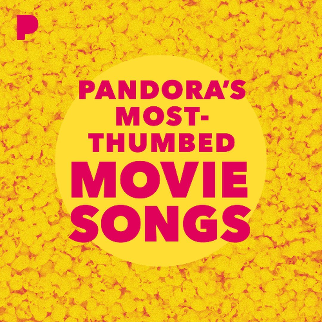 Pandora's Most-Thumbed Movie Songs playlist