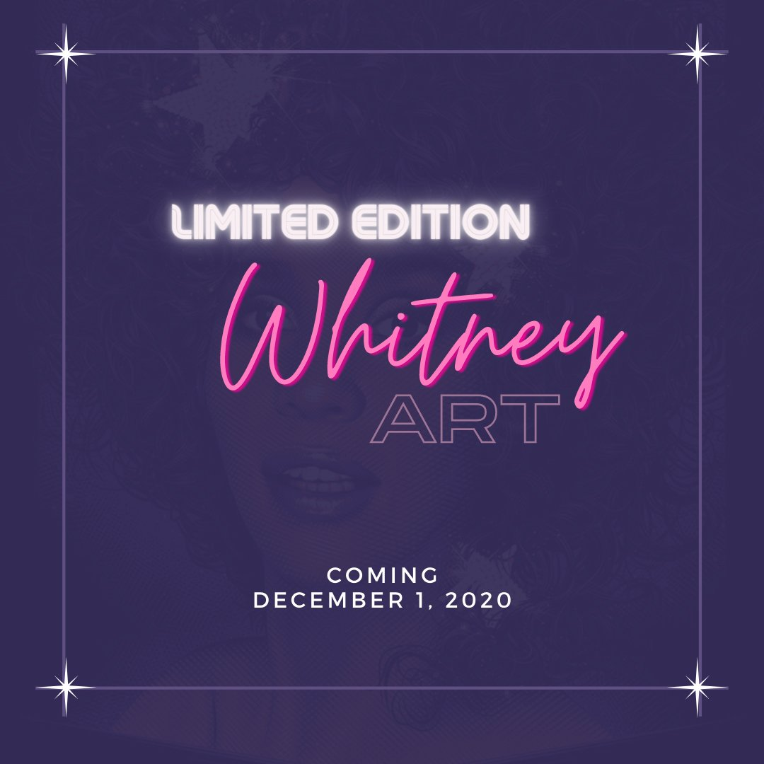 Whitney limited edition art coming December 1, 2020