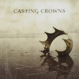 Casting Crowns - Casting Crowns - Essential Worship