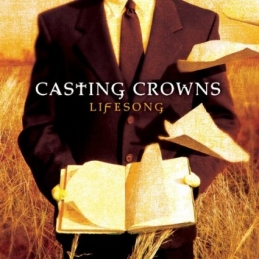 Lifesong - Casting Crowns - Essential Worship