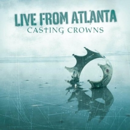 Live from Atlanta - Casting Crowns - Essential Worship