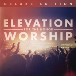 For The Honor - Elevation Worship - Essential Worship