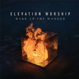 Wake Up The Wonder - Elevation Worship - Essential Worship
