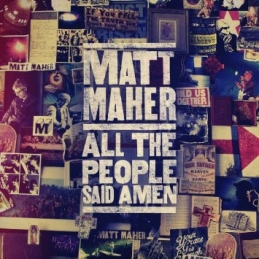 All The People Said Amen - Matt Maher - Essential Worship