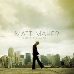 Empty and Beautiful - Matt Maher - Essential Worship