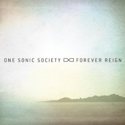 Forever Reign - One Sonic Society - Essential Worship
