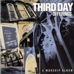 Offerings: A Worship Album - Third Day - Essential Worship