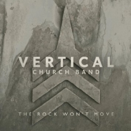 The Rock Won't Move - Vertical Church Band - Essential Worship