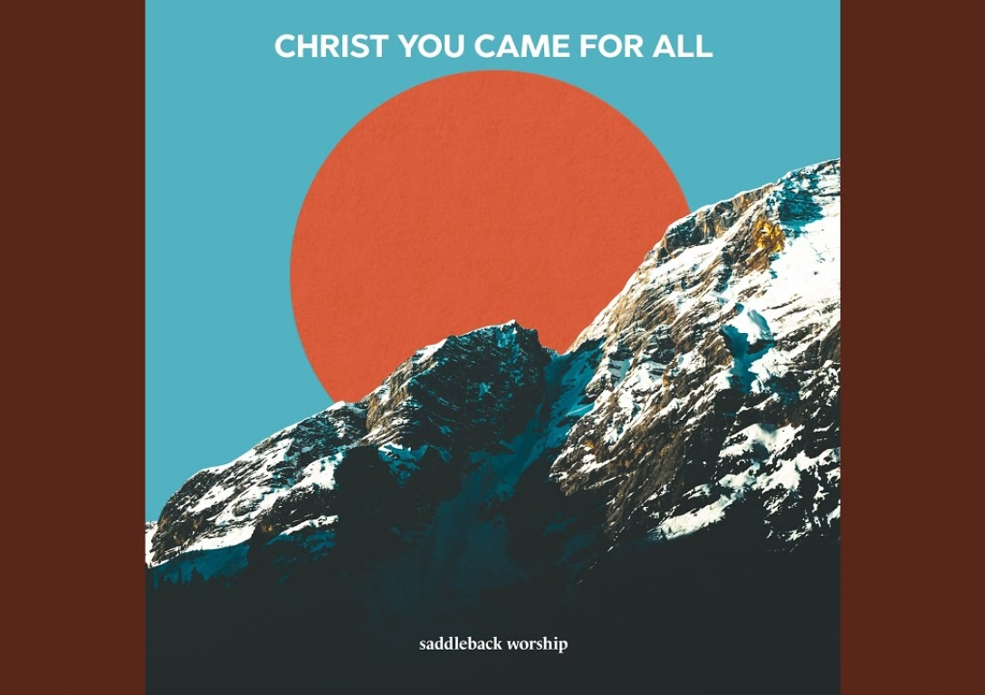 Christ You Came for All