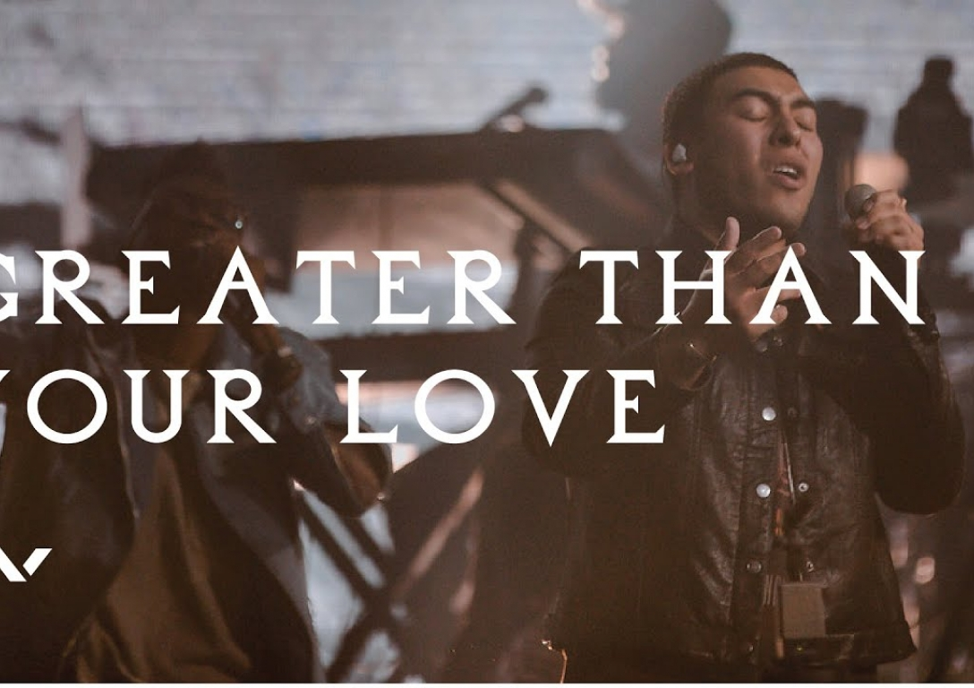 Greater Than Your Love | Essential Worship