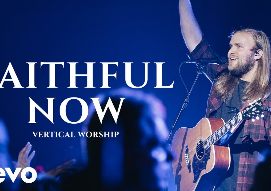 Vertical Worship - Faithful Now (Live)