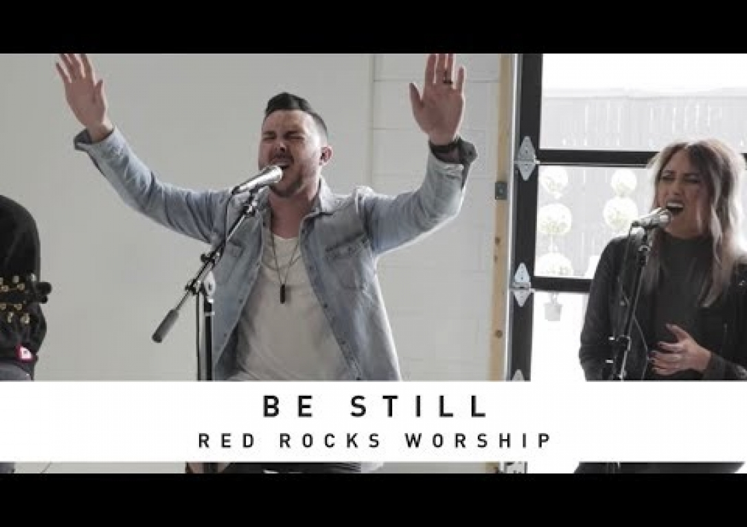 RED ROCKS WORSHIP - Be Still: Song Session