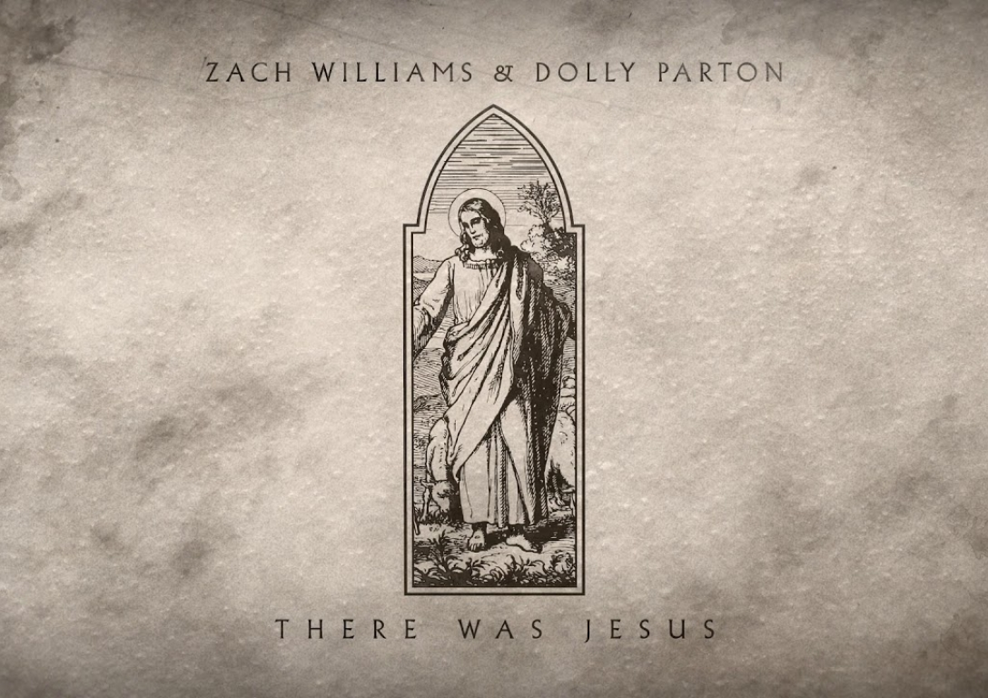 "Zach Williams and Dolly Parton – ""There Was Jesus"" (Official Audio)"