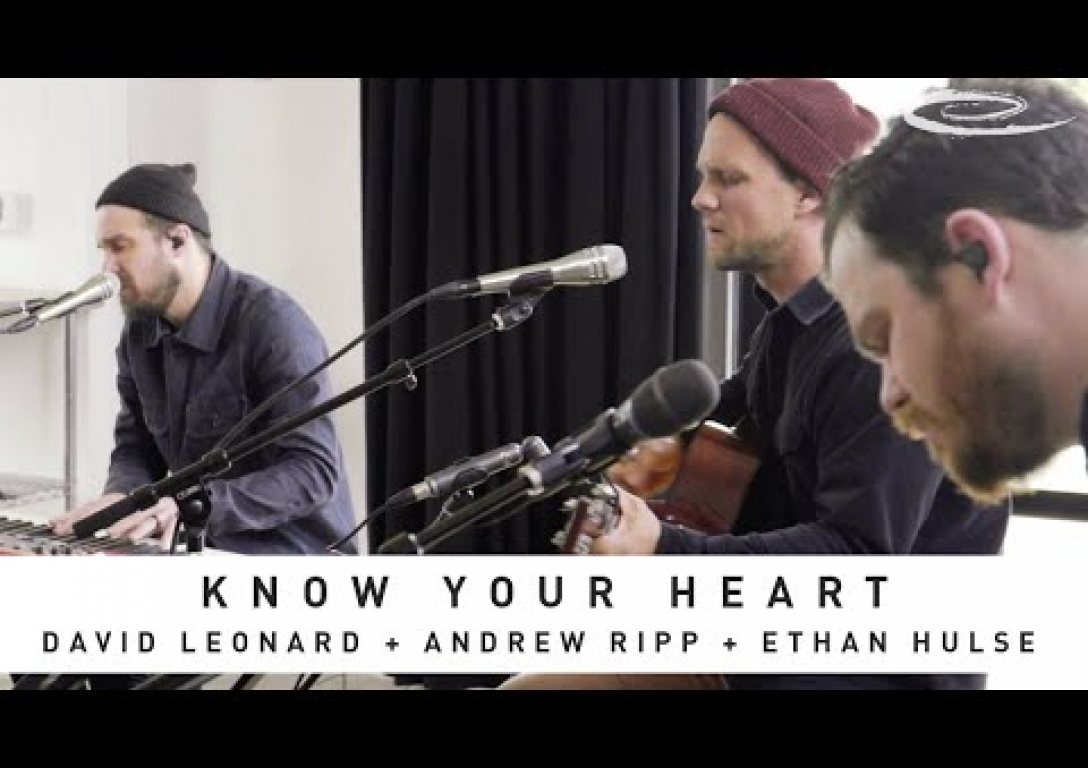 DAVID LEONARD + ANDREW RIPP + ETHAN HULSE: Know Your Heart: Song Session
