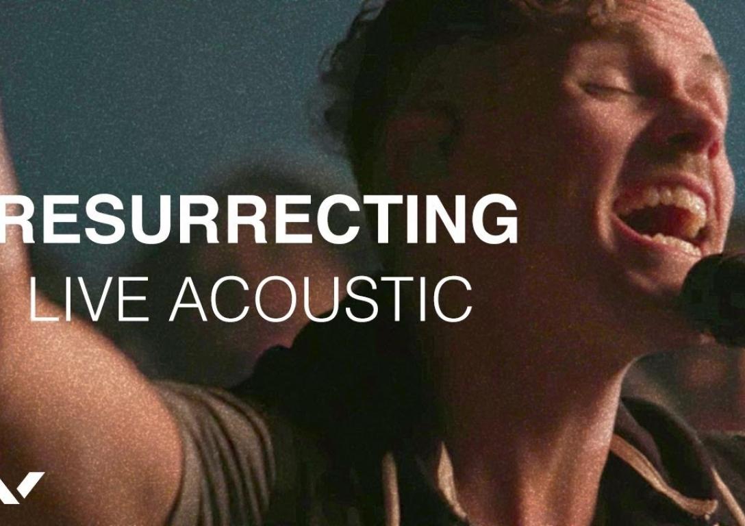 Resurrecting | Live Acoustic Sessions | Elevation Worship