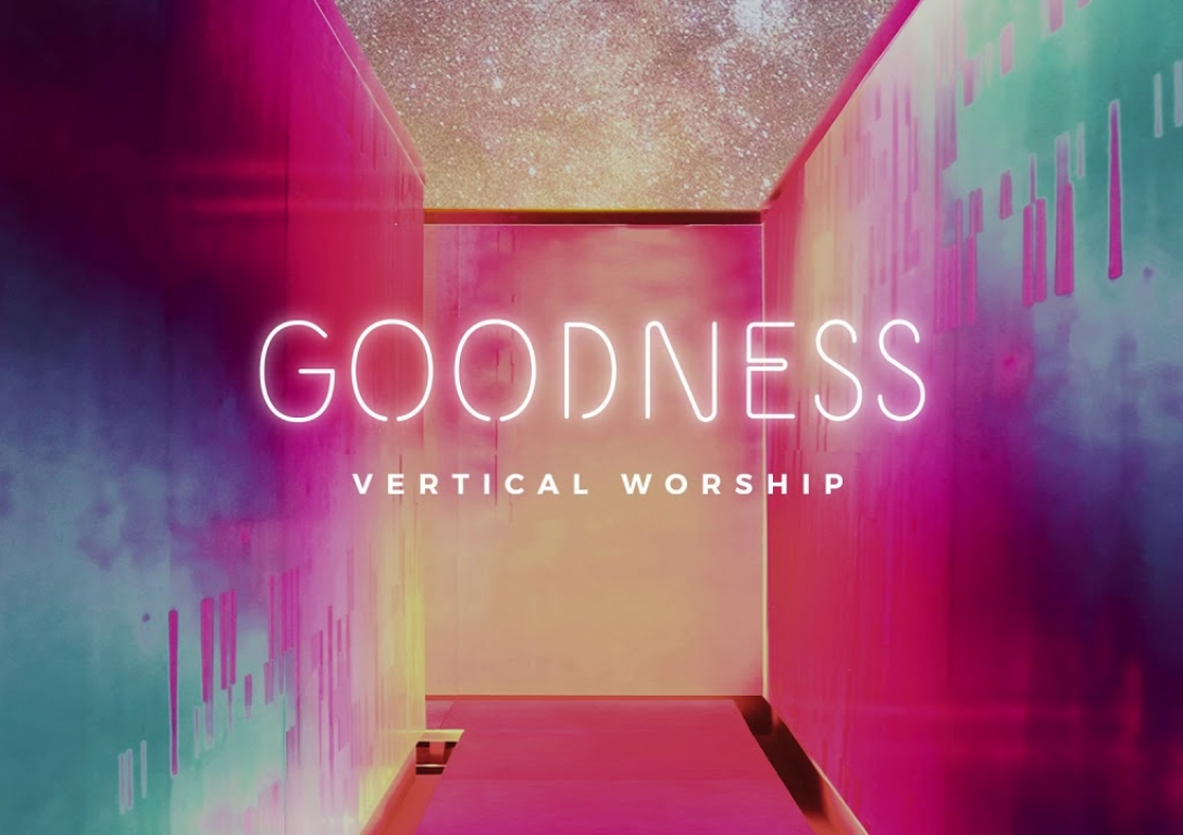 Vertical Worship - Goodness (Audio)